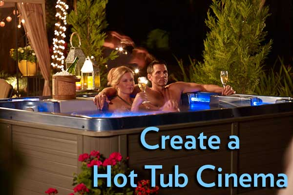 create your own hot tub cinema