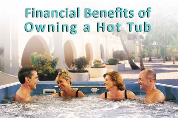 financial benefits of owning a hot tub