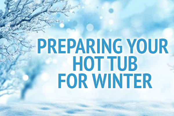 preparing your hot tub for winter